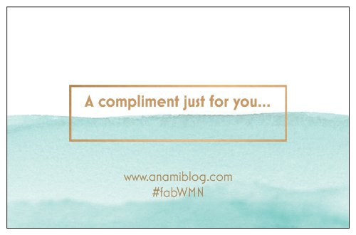 a compliment just for you, anamiblog, fab wmn